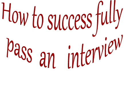 how to successfully pass an interview