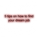 5 tips on how to find your dream job