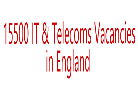 15500 IT & Telecoms Vacancies in England
