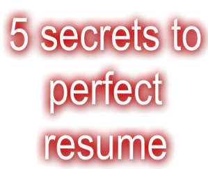 5 secrets to perfect resume